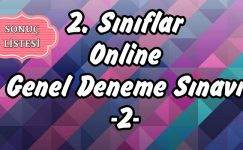 2. Sınıflar Online 2. Dönem 2. Deneme Sınavı SONUÇ LİSTESİ