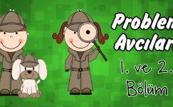 Problem Avcıları 1. ve 2. Bölüm