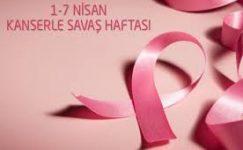 Belirli Günler ve Haftalar (Kanserle Savaş Haftası 1-7 Nisan)