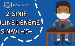 2. Sınıflar 2. Dönem 15. Online Deneme Sınavı