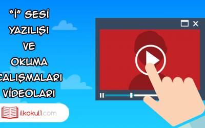 """""""i"""" sesinin Yazılışı ve Okuma Çalışması Videoları"""