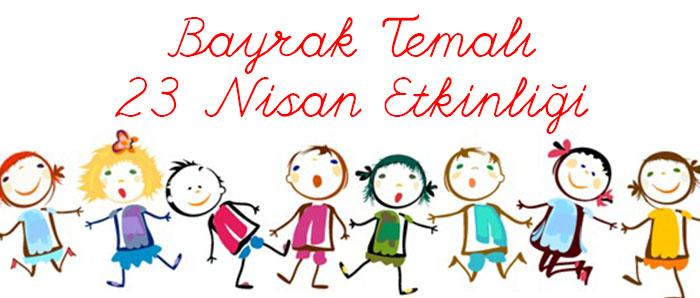 Turkiye Temali 23 Nisan Calismasi Sinif Ogretmenleri Icin