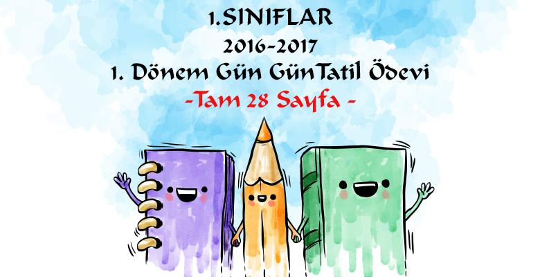 2016-2017 1. Sınıf 1. Dönem Gün Gün Tatil Ödevi