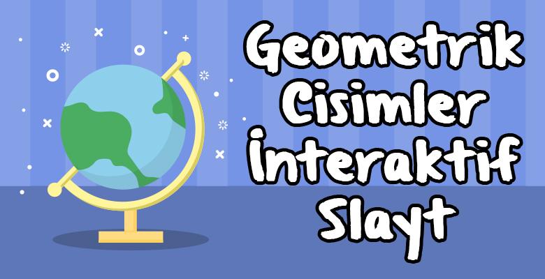 Geometrik Cisimler Sunusu