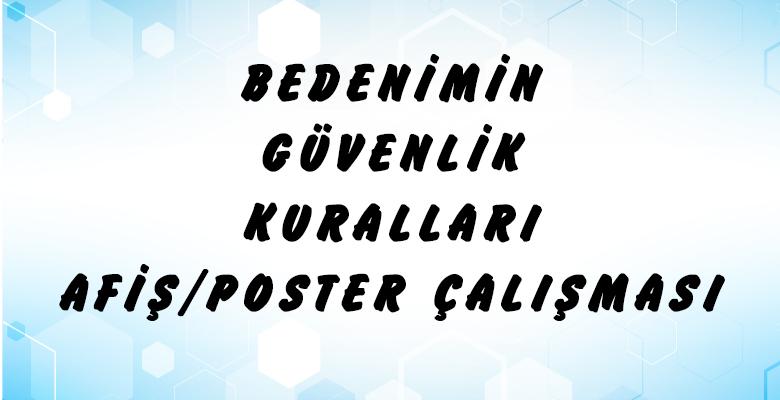 Bedenimin Güvenlik Kuralları Poster Çalışması