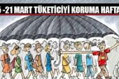 BELİRLİ GÜNLER VE HAFTALAR ( tüketiciyi koruma haftası 15-21 MART )