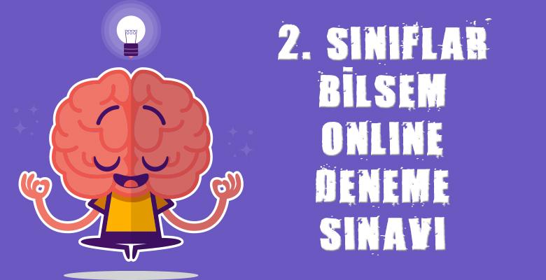 2. Sınıf Bilsem'e Hazırlık Online Deneme Sınavı