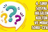 """4. Sınıf Sosyal Bilgiler """"Kültür ve Miras"""" Soru-Cevap Etkinliği"""
