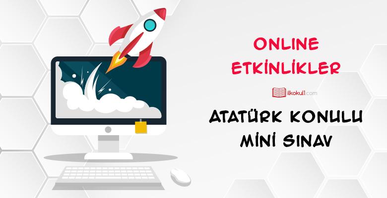 Atatürk Konulu Online Mini Sınav
