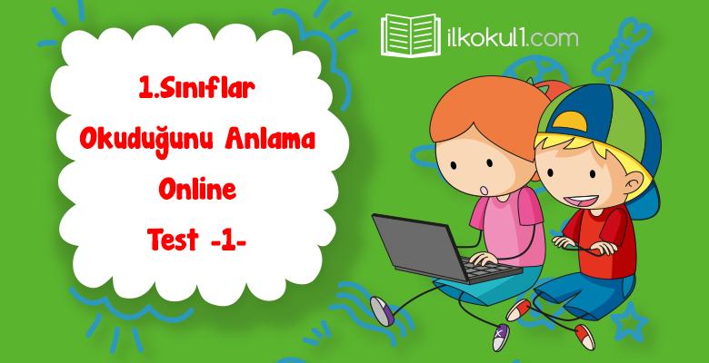 1. Sınıf Okuduğunu Anlama Online Test -1-