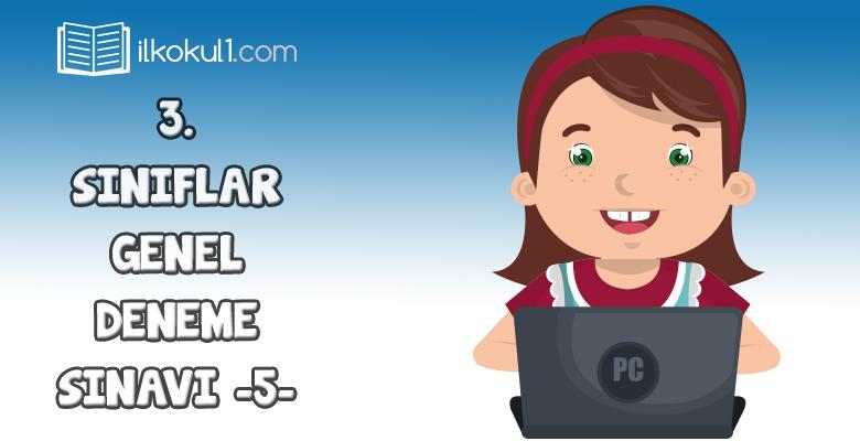 3. Sınıflar 2. Dönem 5. Online Deneme Sınavı