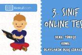 3. Sınıf Türkçe -OLAYLARIN OLUŞ SIRASI 2- Online Test