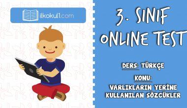 3. Sınıf Türkçe -VARLIKLARIN YERİNE KULLANILAN KELİMELER- Online Test