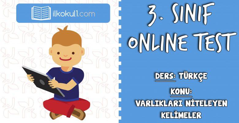 3. Sınıf Türkçe -VARLIKLARI NİTELEYEN KELİMELER- Online Test