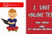 2. Sınıf Türkçe -ZIT ANLAMLI SÖZCÜKLER 3- Online Test