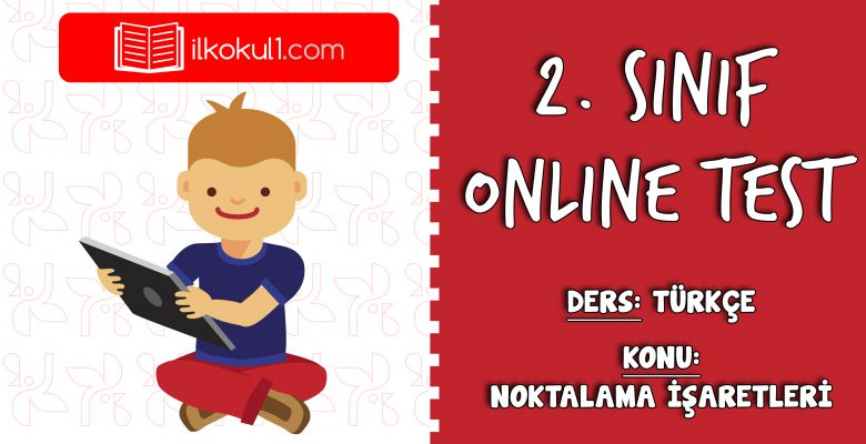 2. Sınıf Türkçe -NOKTALAMA İŞARETLERİ- Online Test