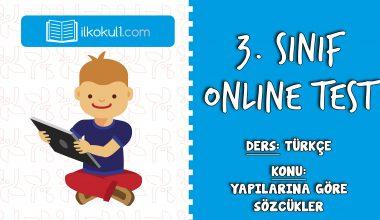 3. Sınıf Türkçe -YAPILARINA GÖRE SÖZCÜKLER- Online Test