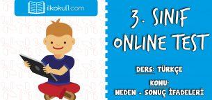 3. Sınıf Türkçe -NEDEN SONUÇ CÜMLELERİ- Online Test