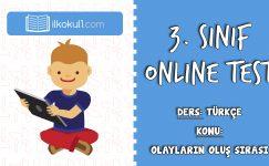 3. Sınıf Türkçe -OLAYLARIN OLUŞ SIRASI- Online Test