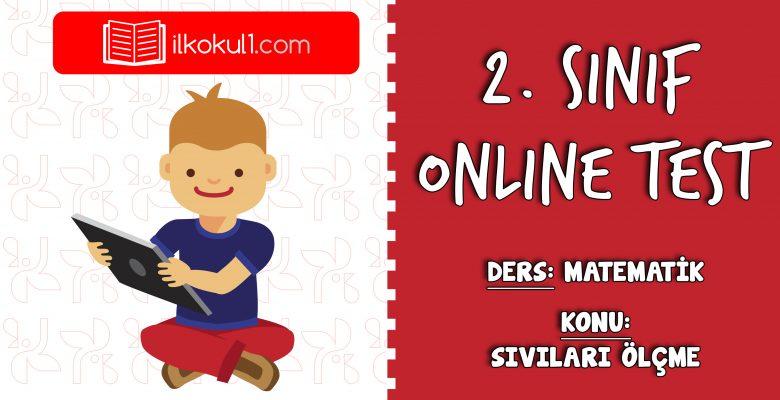 2. Sınıf Matematik -SIVILARI ÖLÇME- Online Test