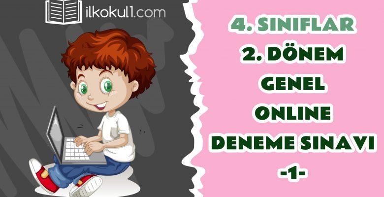 4. Sınıflar 2. Dönem Online Genel Deneme Sınavı -1-