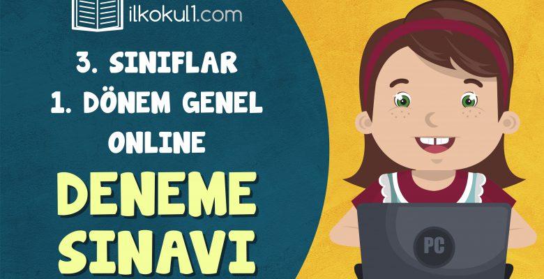 3. Sınıflar 1. Dönem Online Genel Deneme Sınavı