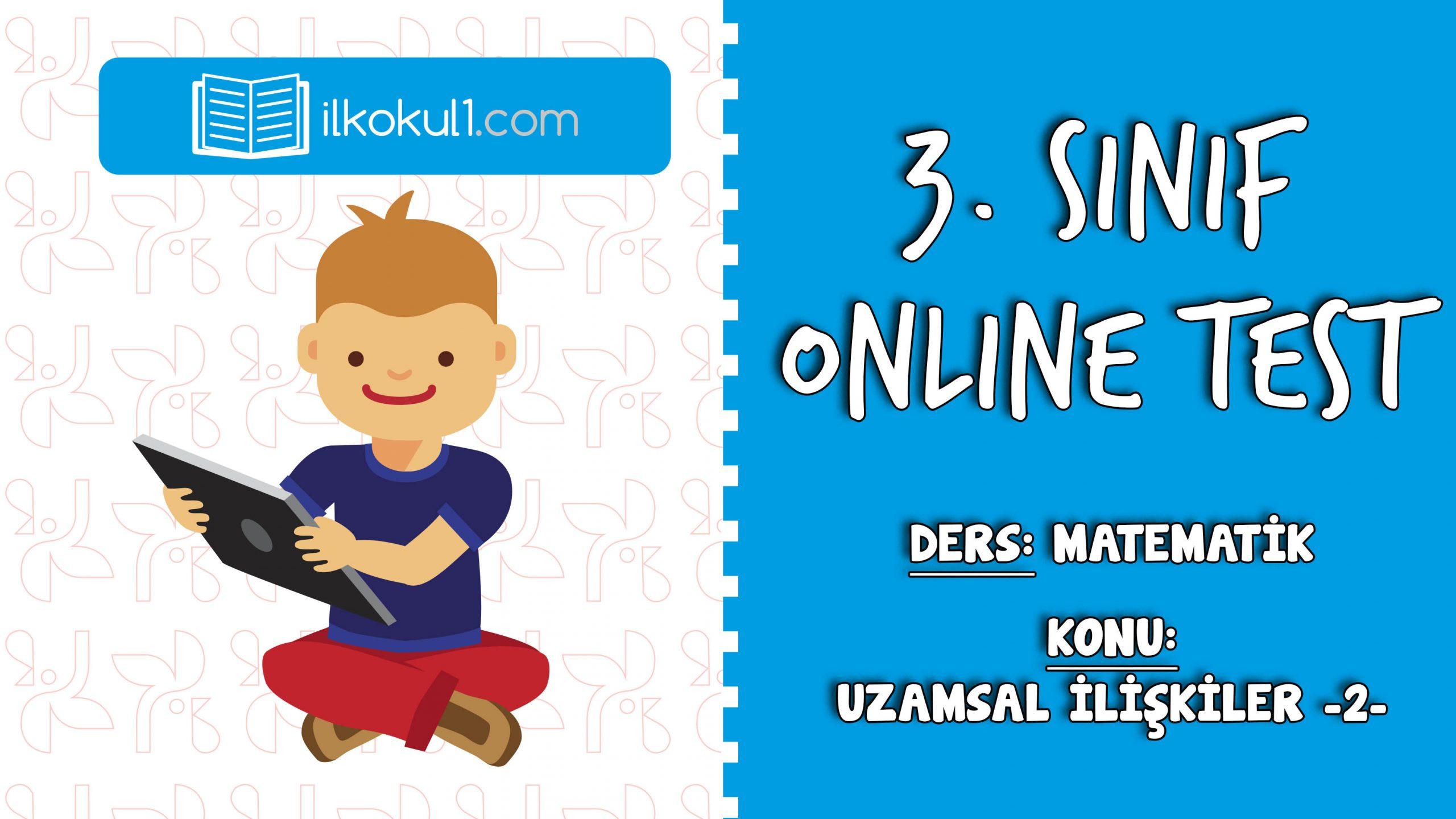 3. Sınıf Matematik -UZAMSAL İLİŞKİLER 2- Online Test
